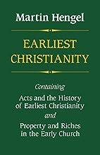 Earliest Christianity by Martin Hengel