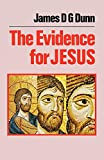 Dunn, James D. G.: The Evidence for Jesus: The Impact of Scholarship on Our Understanding of How Christianity Began