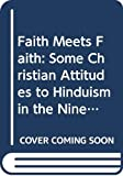 Sharpe, Eric J.: Faith Meets Faith: Some Christian Attitudes to Hinduism in the Nineteenth and Twentieth Centuries