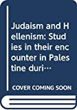 Hengel, Martin: Judaism and Hellenism: Studies in their encounter in Palestine during the Early Hellenistic Period