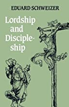 Lordship and Discipleship by Eduard…