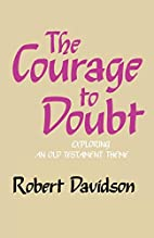 The Courage to Doubt: Exploring an Old…
