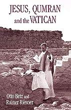 Jesus, Qumran and the Vatican:…