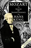 Kung, Hans: Mozart: Traces of Transcendence
