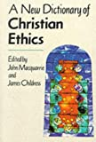 Childress, James F.: A New Dictionary of Christian Ethics