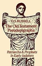 The Old Testament Pseudepigrapha: Patriarchs…