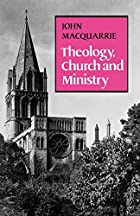 Theology, Church and Ministry by John…