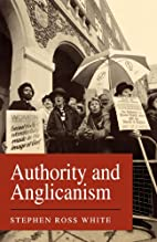 Authority and Anglicanism by Stephen Ross…