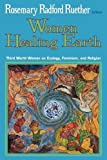 Ruether, Rosemary Radford: Women Healing Earth: Third World Women on Ecology, Feminism and Religion
