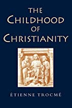 The Childhood of Christianity by Etienne…