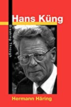 Hans Kung: Breaking Through by Hermann…