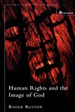 Ruston, Roger: Human Rights And The Image Of God