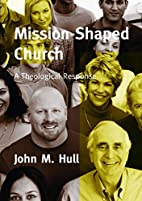 Mission-shaped Church: A Theological…
