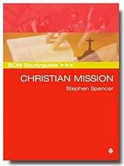 SCM Studyguide; Christian Mission av Stephen…