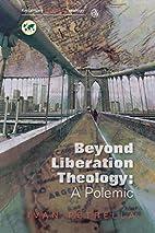Beyond Liberation Theology: A Polemic…