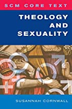 SCM Core Text Theology and Sexuality (Scm…