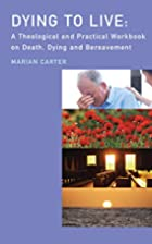 Dying to Live by Marian Carter