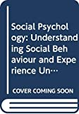 Richard Stevens: Social Psychology: Understanding Social Behaviour and Experience Unit 1 (Course D305)