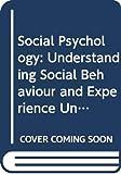 Richard Stevens: Social Psychology: Understanding Social Behaviour and Experience Unit 1 (Course D305)