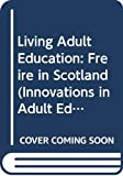 Kirkwood, Gerri: Living Adult Education: Freire in Scotland