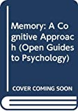 Cohen: MEMORY A COGNITIVE APPROACH (Open Guides to Psychology)