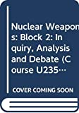 Saperstein, Alvin M.: Nuclear Weapons: Inquiry, Analysis and Debate