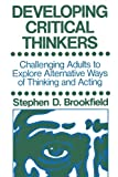 . Brookfield: Developing Critical Thinkers