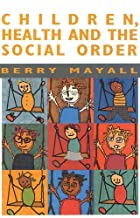 Children, Health and the Social Order by…