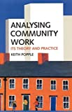 Popple, Keith: Analyzing Community Work: Its Theory and Practice