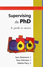 Supervising the PhD: A Guide to Success by…