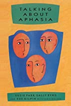 Talking About Aphasia: Living with Loss of…