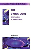 The Dying Soul: Spiritual Care at the End of…