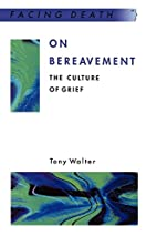 On Bereavement (Facing Death) by Tony Walter