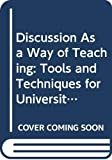 Brookfield, Stephen D.: Discussion As a Way of Teaching: Tools and Techniques for University Teachers (Society for Research into Higher Education)