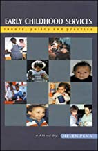 Early Childhood Services: Theory, Policy and…