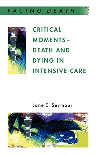 critical-moments-death-and-dying-in-intensive-care-facing-death