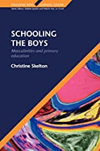 SCHOOLING THE BOYS (Educating Boys, Learning…