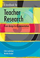 A Handbook for Teacher Research by Colin…