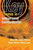 Hill, Anne: Key Themes in Interpersonal Communication