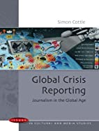 Global Crisis Reporting (Issues in Cultural…