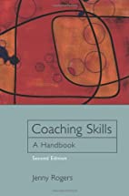 Coaching Skills: A Handbook by Jenny Rogers