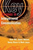 Hill, Anne: Key Themes in Interpersonal Communication: Culture, Identities and Performance