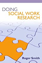 Doing Social Work Research by Roger Smith