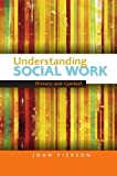 Pierson, John: Understanding Social Work: History and Context