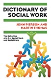 Pierson, John: Dictionary of Social Work: The Definitive A to Z of Social Work and Social Care