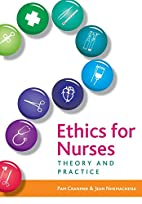 Ethics for Nurses: Theory and Practice by…
