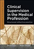 Owen, David: Clinical Supervision in the Medical Profession: Structured Reflective Practice (Supervision in Context)