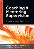 Bachkirova, Tatiana: Coaching and Mentoring Supervision: The complete guide to best practice (Supervision in Context)