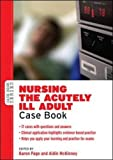 Page, Karen: Nursing the Acutely Ill Adult: Case Book