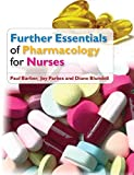 Barber, Paul: Further Essentials of Pharmacology for Nurses